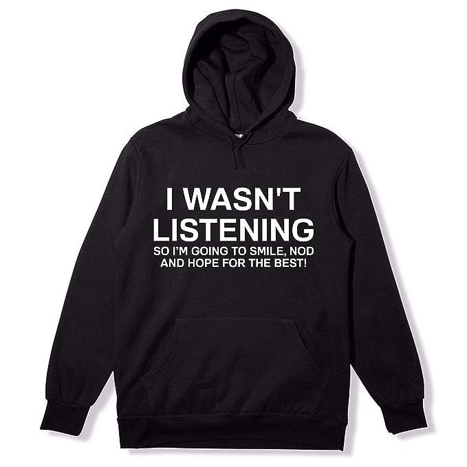I Wasn/'t Listening Hoodie