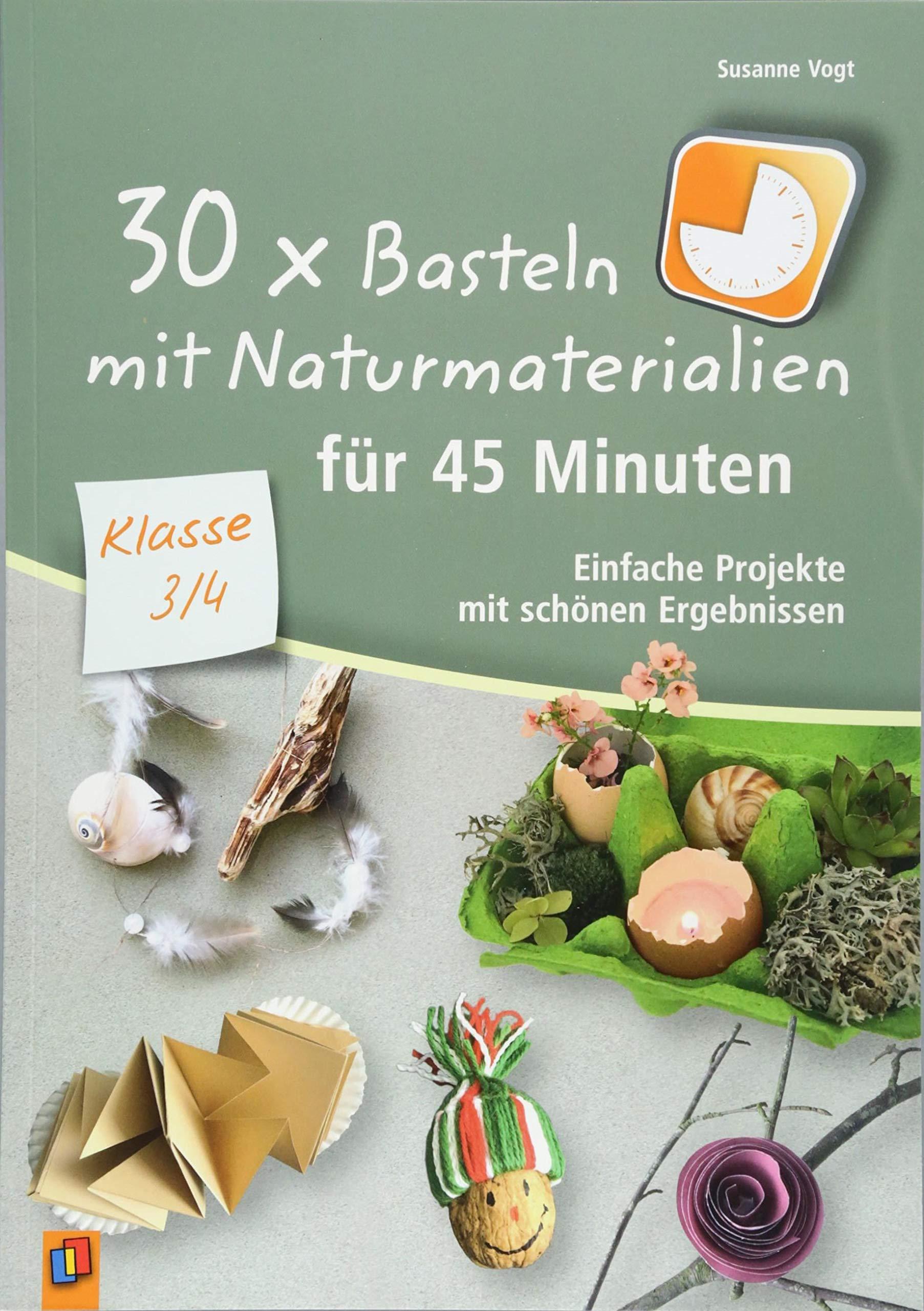 Weihnachtsbasteln 4 Klasse.30 X Basteln Mit Naturmaterialien Für 45 Minuten Klasse 3 4