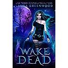 Wake the Dead (The Necromancer Council Book 1)