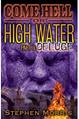 Come Hell or High Water, Part 3: Deluge Kindle Edition