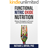 Functional Nitric Oxide Nutrition: Dietary Strategies to Prevent and Treat Chronic Disease (English Edition)