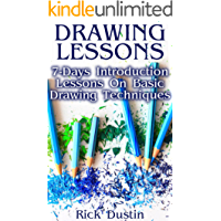 Drawing Lessons: 7-Days Introduction Lessons On Basic Drawing Techniques