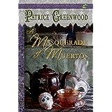 A Masquerade of Muertos (Wisteria Tearoom Mysteries Book 5)