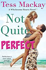 Not Quite Perfect (Wholesome Hearts Book 2) Kindle Edition