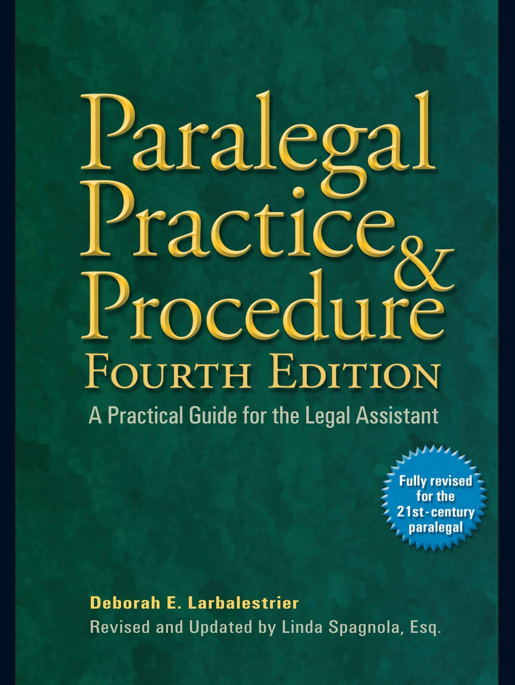Paralegal Practice & Procedure Fourth Edition: A Practical Guide for the  Legal Assistant: Deborah E. Larbalestrier, Linda Spagnola Esq.:  9780735204331: ...