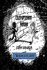 Liliputiense Negro: Reedición 2019 (Colección Trayecto Breve nº 1) (Spanish Edition) Kindle Edition