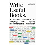 Write Useful Books: A modern approach to designing and refining recommendable nonfiction