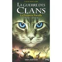 La guerre des Clans, cycle V - tome 03 : La Première Bataille (3)