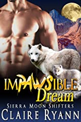 Im-PAWS-ible Dream: Sierra Moon Shifters Kindle Edition