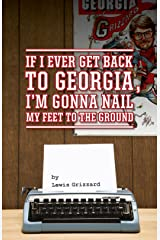If I Ever Get Back to Georgia, I'm Gonna Nail My Feet to the Ground Paperback