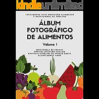 Álbum Fotográfico de Alimentos - Volume I: Ferramenta para a educação alimentar e nutricional de adultos