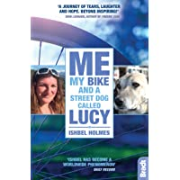 Me, My Bike and a Street Dog Called Lucy (Bradt Travel Guides (Travel Literature))
