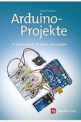 Arduino-Projekte: 25 Bastelprojekte für Maker zum Loslegen (German Edition) Kindle Edition