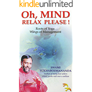 Oh, MIND RELAX PLEASE !: Control Anger, Anxiety, Stress, Fear & Emotions (Mastering the MIND Series - Anger, Anxiety…
