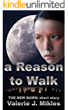 A Reason To Walk (The New Dawn: Short Story Book 1)