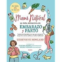 Mamá natural: La guía definitiva de embarazo y parto