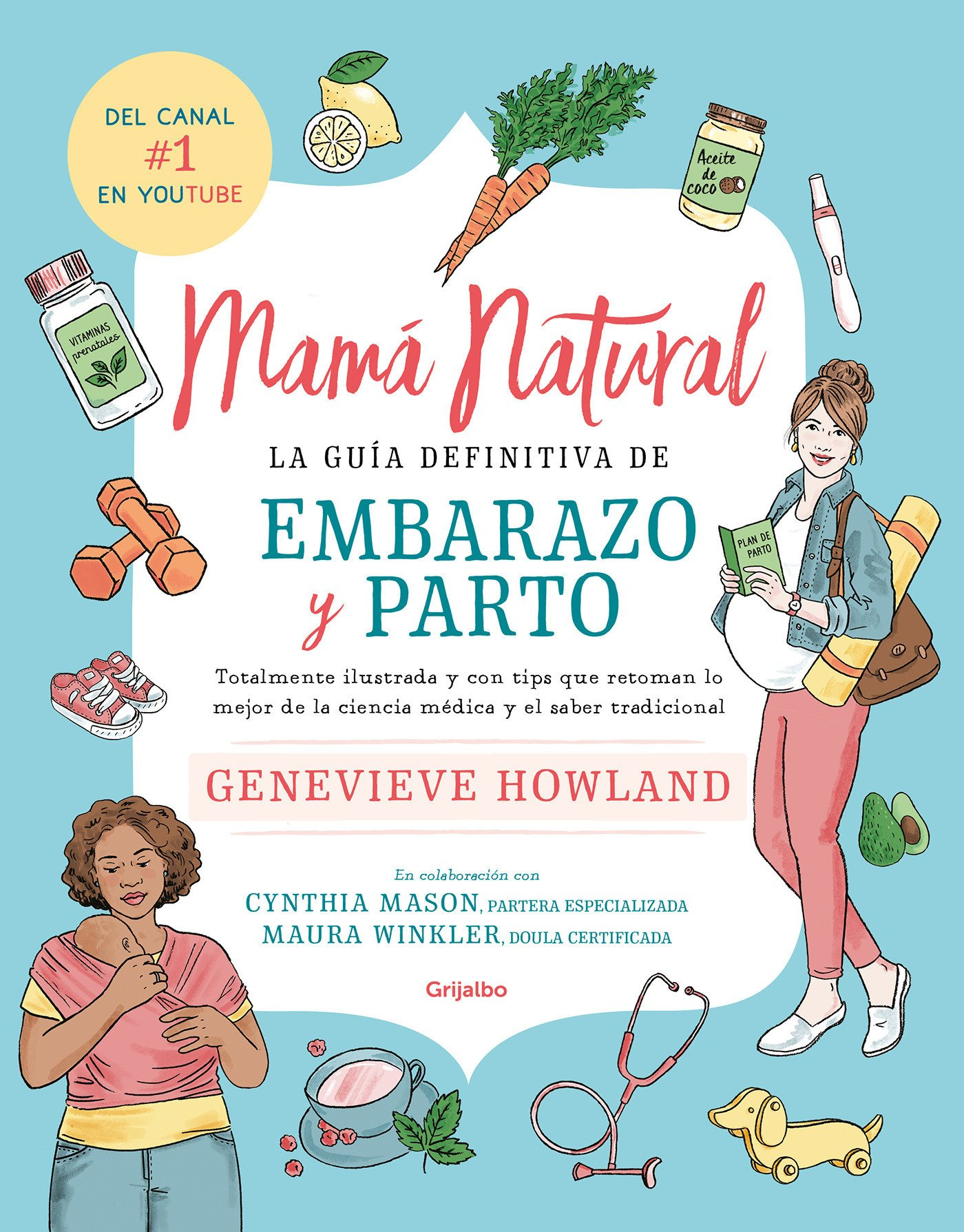 Mamá natural / The Mama Natural Week-by-Week Guide to Pregnancy and Childbirth