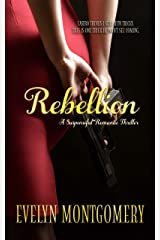 Rebellion: A suspenseful romantic thriller Kindle Edition