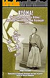 RYŌMA!: The Life of Sakamoto Ryōma: Japanese Swordsman and Visionary, Volume II (English Edition)