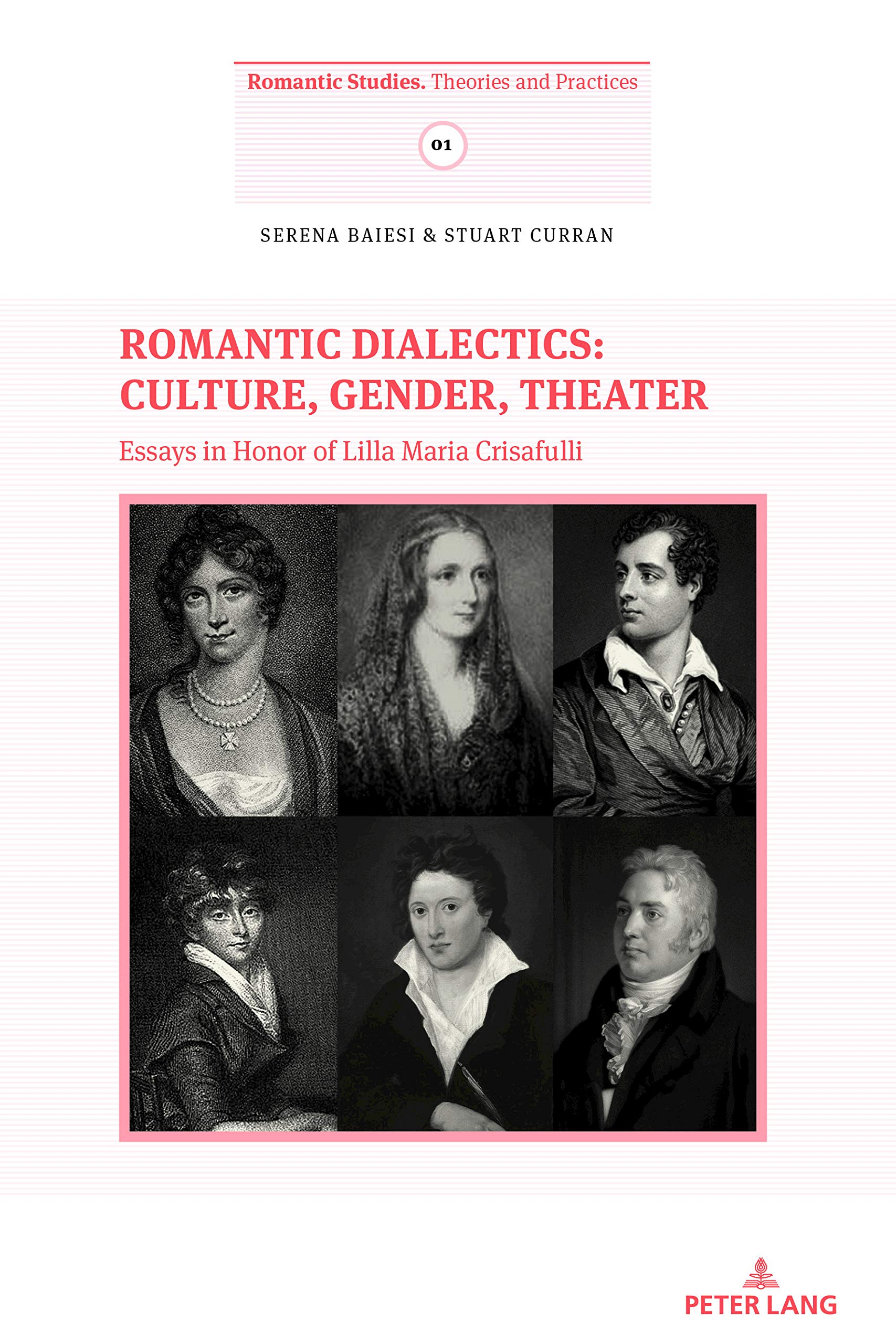 Romantic Dialectics: Culture, Gender, Theater: Essays in Honor of Lilla Maria Crisafulli (Romantic Studies) by Peter Lang AG, Internationaler Verlag der Wissenschaften