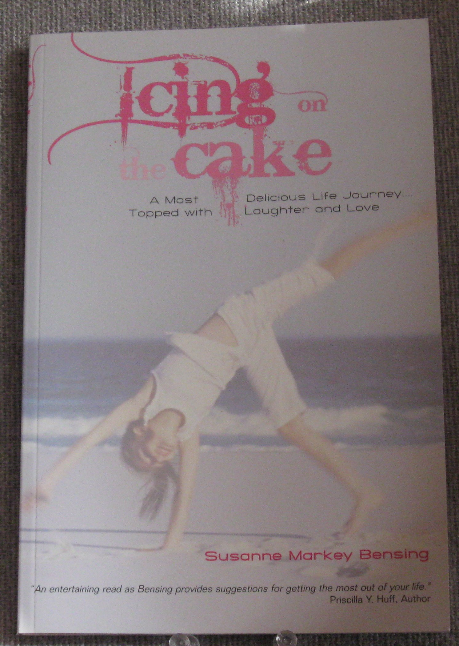 Download Icing On The Cake - A Most Delicious Life Journey...Topped with Laughter and Love pdf epub