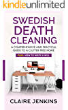 Swedish Death Cleaning: A Comprehensive and Practical Guide to a  Clutter-free Life (Plus: How to Write a Will)