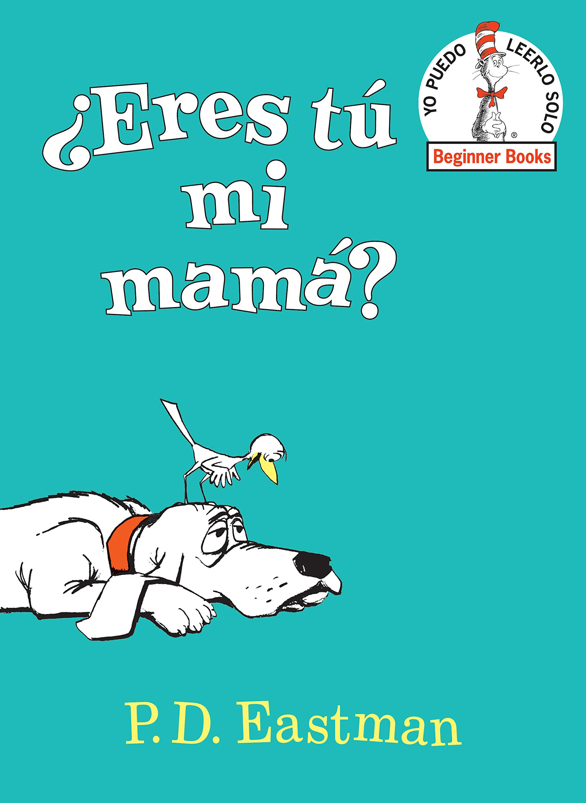 Eres Tú Mi Mamá Are You My Mother Spanish Edition Beginner Books R 9780553539899 Eastman P D Books