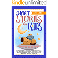 Short Stories for Kids: Relaxing Sleep Tales and Bedtime Meditations for Children. Mindfulness and Full Nights of…