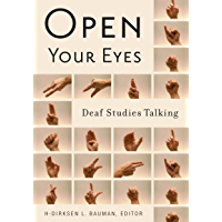 Open Your Eyes: Deaf Studies Talking (English Edition)