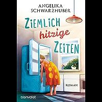 Ziemlich hitzige Zeiten: Roman (German Edition) book cover