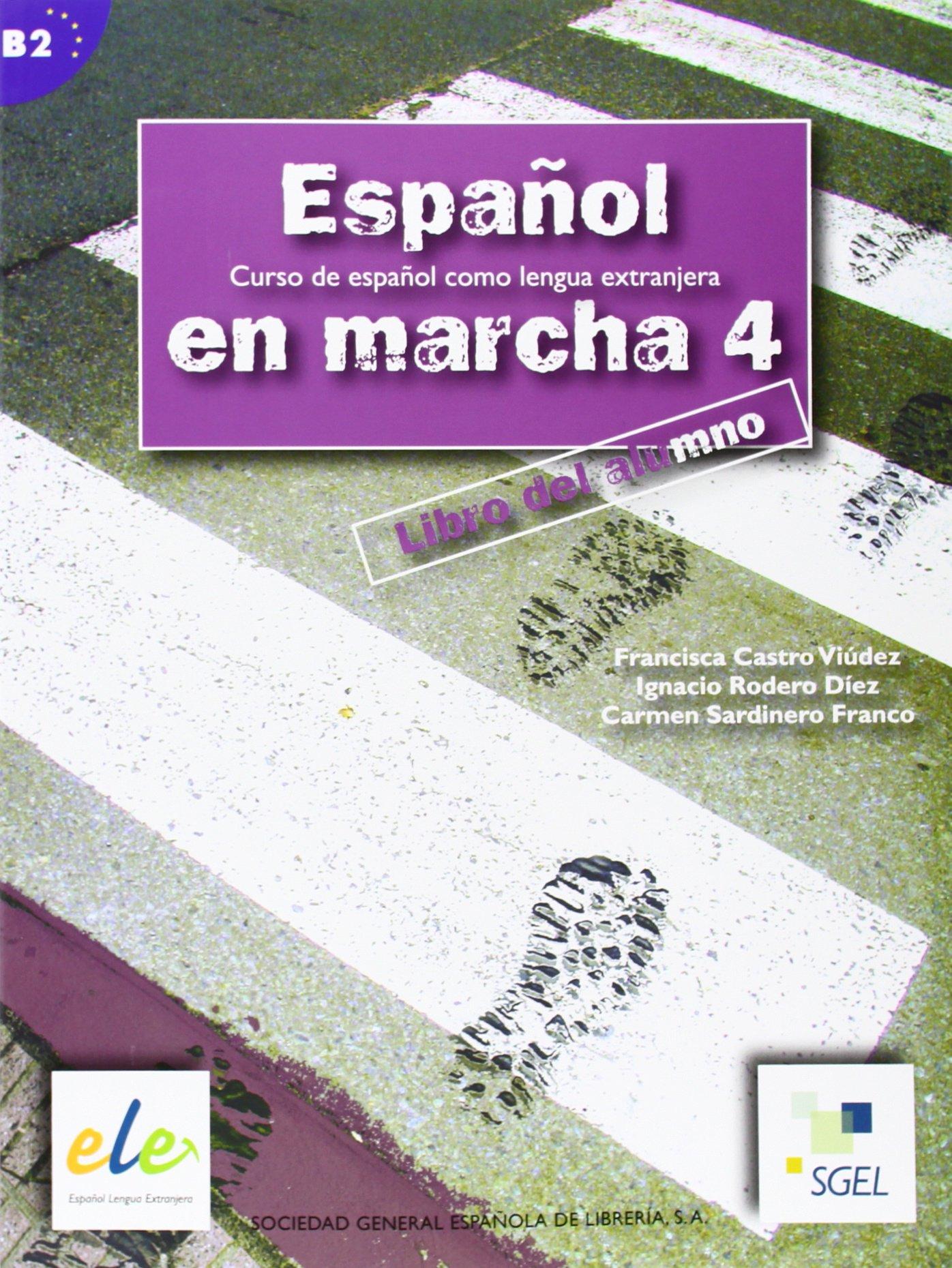 Espanol en marcha 4. Libro del alumno / Español en marcha 4. Libro del alumno: Curso de español como lengua extranjera. Nivel B2