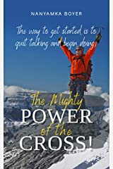 The Mighty Power Of The Cross! Kindle Edition