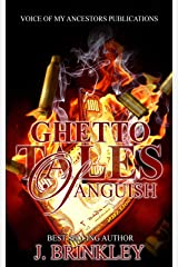 Ghetto Tales Of Anguish 1: An Urban Hood Story Kindle Edition