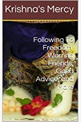 Following To Freedom, Warring Friends, Good Advice, and More (Bhakti Short Stories Book 4) Kindle Edition