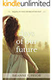 Days of Our Future: Sequel to The Unforgotten Past