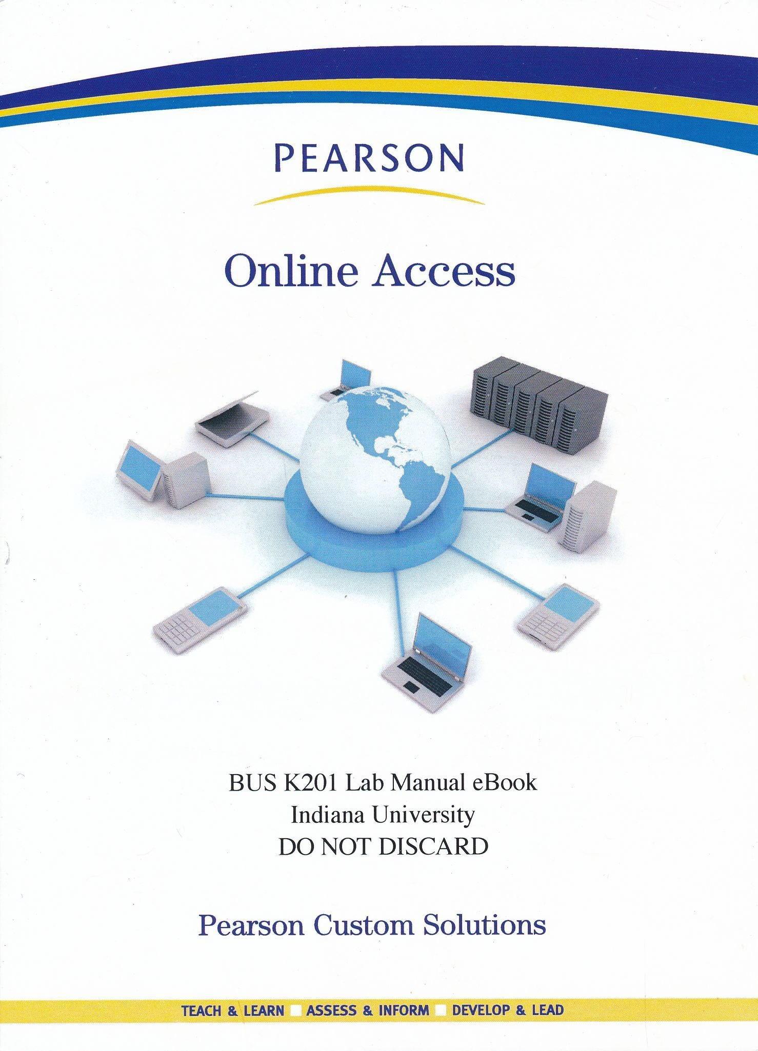 BUS K201 Lab Manual eBook Webstie for Indiana University ValuPak Access  Card, 1/e: Online Access Code Only: 9780558960070: Amazon.com: Books