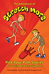 The Adventures of Stretch More: Pick-Your-Path Stories for Solving Problems Together Paperback