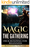 Magic The Gathering: Deck Building For Beginners (MTG, Deck Building, Strategy)