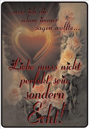 "Schild Hinweisschild Hinweis /""Liebe muss nicht perfekt sein/"" Sondern echt Love"