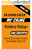 38 YEARS LATER: ROBBERY KIDNAP (MY CRIME Book 5)