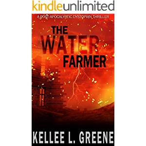 The Water Farmer - A Post-Apocalyptic Dystopian Thriller