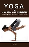 Yoga: Yoga Für Anfänger Und Einsteiger - Für