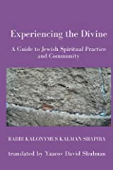 Experiencing the Divine: A Guide to Jewish Spiritual Practice and Community Kindle Edition