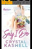 Say I Do: A Romance Collection