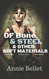Of Bone and Steel and Other Soft Materials: A Post-Apocalyptic Science Fiction Short Story