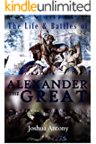 The Life and Battles of Alexander the Great