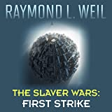 First Strike: The Slaver Wars, Book 4