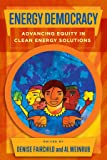 Energy Democracy: Advancing Equity in Clean Energy Solutions