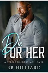 Die For Her (Steele Raiders MC) Kindle Edition