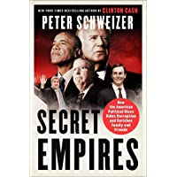 Secret Empires: How the American Political Class Hides Corruption and Enriches Family...